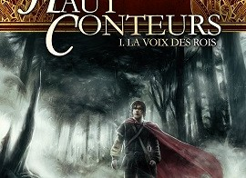 Haut Conteurs, 01: La voix des rois