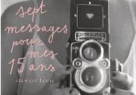 Sept messages pour mes quinze ans